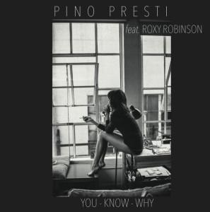 Pino Presti Feat. Roxy Robinson - You Know Why