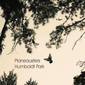 Planeausters - Humboldt Park