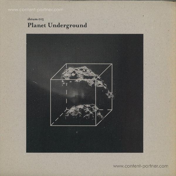 Planet Underground - Shtum 015 (Limited Edition
