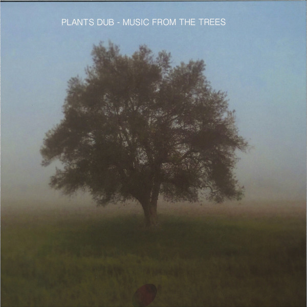 Plants Dub - Music From The Trees