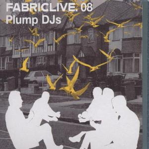 Plump DJ's - Fabric Live 08