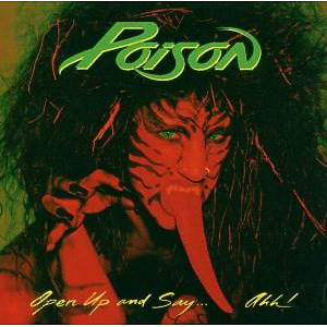 Poison - Open Up And Say...Ahh! (20th Anniversary