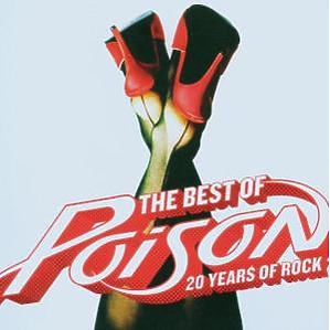 Poison - The Best Of/20 Years Of Rock