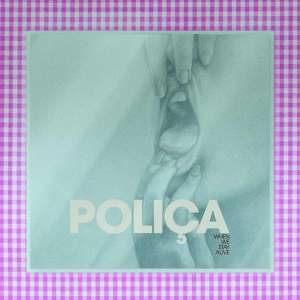 Polica - When We Stay Alive (Ltd. Special Edition Vinyl)