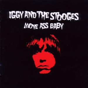 Pop,Iggy - Move Ass Baby