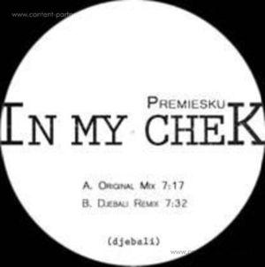 Premiesku - In My Chek (incl. Djebali Remix)