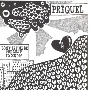 Prequel - Don't Let Me Be The Last To Know