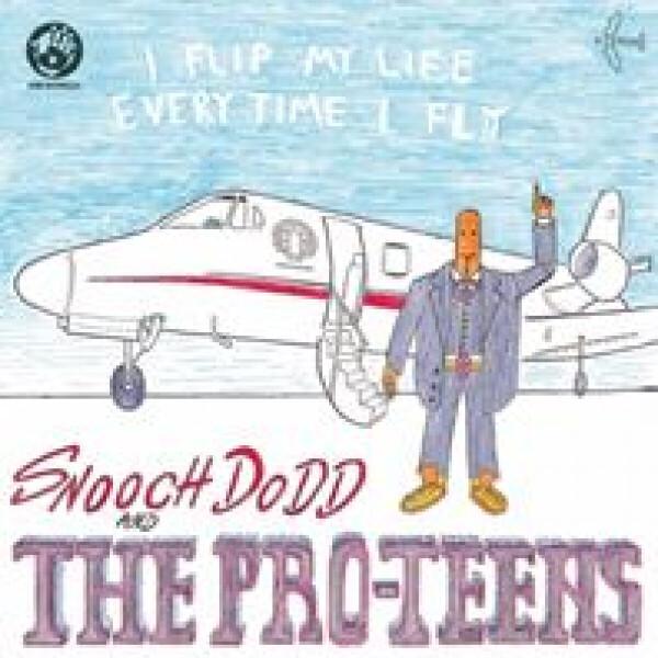 Pro-Teens / Snooch Dodd - I Flip My Life Every Time I Fly (LP)