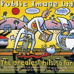Public Image Limited - THE GREATEST HITS...SO FAR (2011 REMASTE