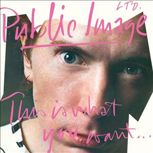 Public Image Limited - This Is What You Want...This is what you