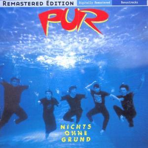 Pur - Nichts Ohne Grund (Remastered)