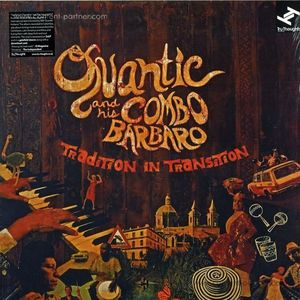 Quantic & His Combo Barbaro - Tradition In Transition (2LP+MP3)