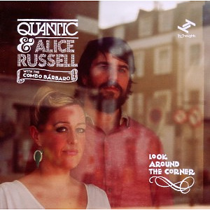 Quantic & Russell,Alice - Look Around The Corner