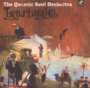 Quantic Soul Orchestra,The - Tropidelico