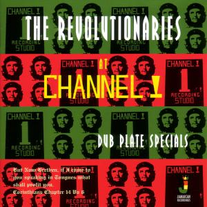 REVOLUTIONARIES,THE - At Channel 1-Dub Plate Specials