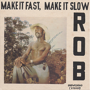 ROB - Make It Fast,Make It Slow