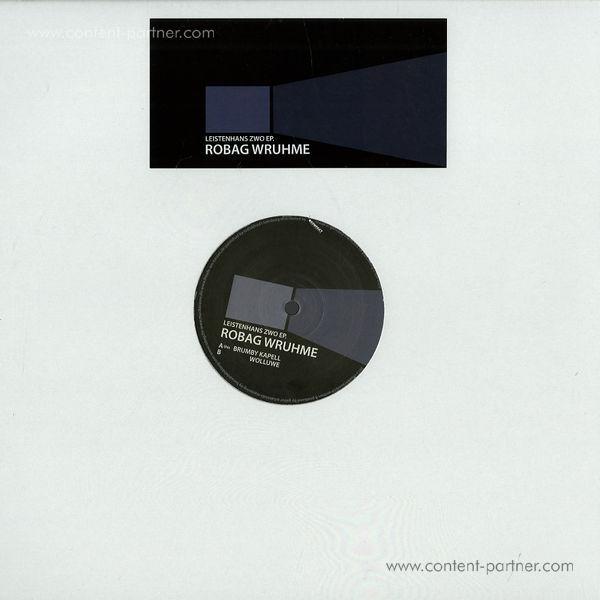 ROBAG WRUHME - LEISTENHANS ZWO EP (Back in)