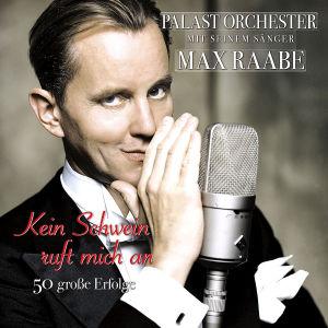 Raabe,Max & Palast Orchester - Kein Schwein Ruft Mich An - 50 Groáe Erf