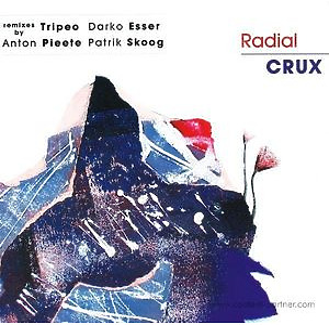 Radial - Crux, Anton Pieete / Patrick Skoog / Tr