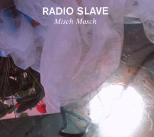 Radio Slave - Misch Masch