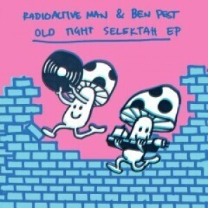 Radioactive Man & Ben Pest - Old Tight Selektah EP
