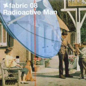 Radioactive Man - Fabric 08