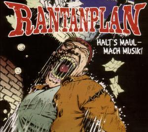 Rantanplan - Halt's Maul-mach Musik!