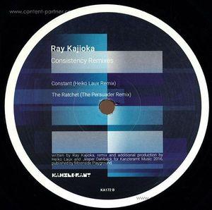Ray Kajioka / Rolando / Heiko Laux / The Persuader - Consistency Remixes