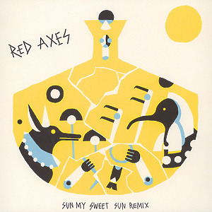 Red Axes - Sun My Sweet Sun - Remix