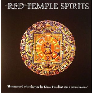 Red Temple Spirits - If Tomorrow I Were Leaving For Lhasa, I