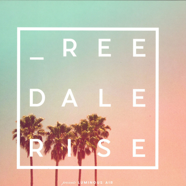 Reedale Rise - Luminous Air