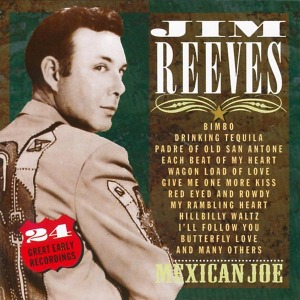 Reeves,Jim - Mexican Joe-24 Great Early Record