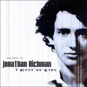 Richman,Jonathan - I Must Be King (Best Of)