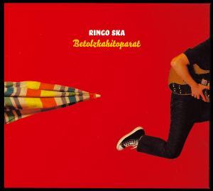 Ringo Ska - Betolzkahitoparat