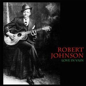 Robert Johnson - Love In Vain (LP)