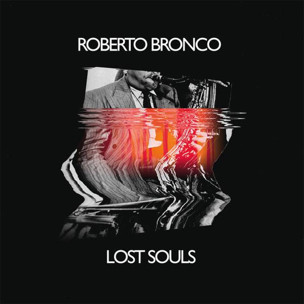 Roberto Bronco - Lost Souls