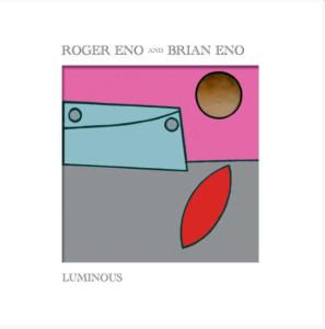 Roger Eno & Brian Eno - Luminous (Vinyl LP)