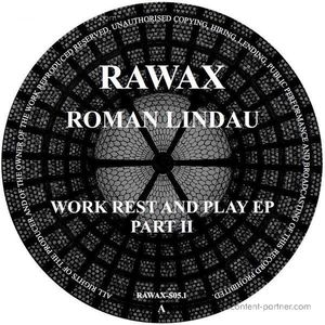 Roman Lindau - Work Rest And Play Ep (Part 2)