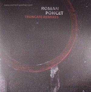 Roman Poncet - Truncate Remixes