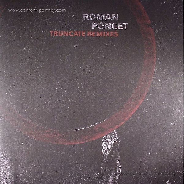 Roman Poncet - Truncate Remixes