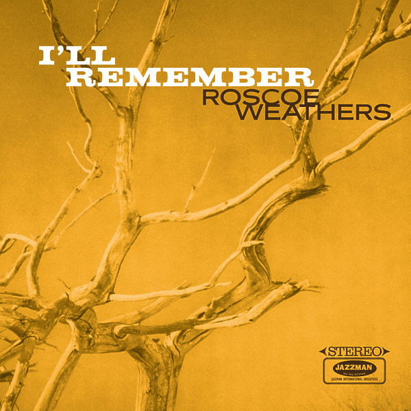 Roscoe Weathers - I'll Remember (LP)