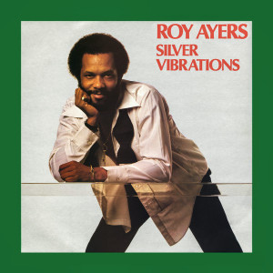 Roy Ayers - Silver Vibrations (2LP Reissue)