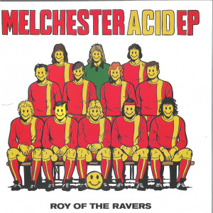 Roy Of The Ravers - Melchester Acid EP