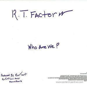 R.t. Factor (aka Ron Trent) - What Does It Mean/ Who Are We