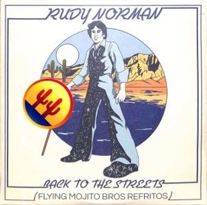 Rudy Norman And Flying Mojito Bros - Back To The Streets (Flying Mojito Bros Refritos)
