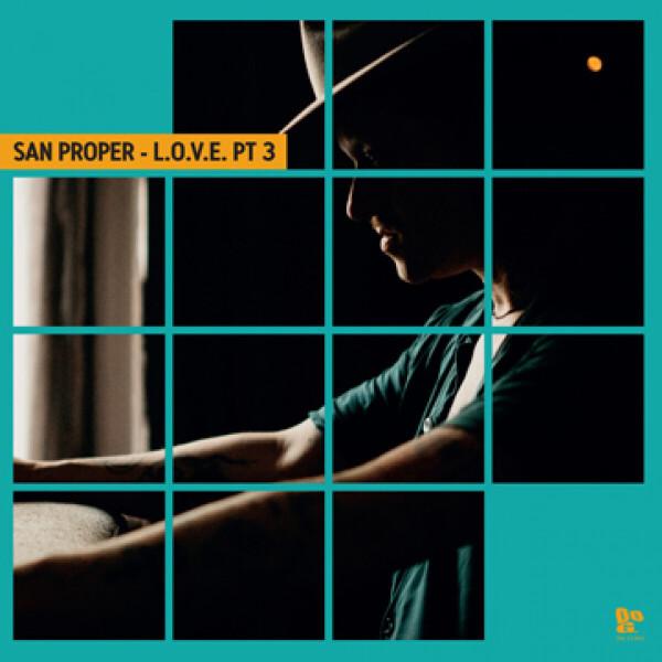 SAN PROPER - SAN PROPER & THE LOVE PRESENT L.O.V.E. PT.3