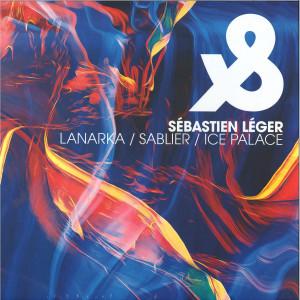 SÉBASTIEN LÉGER - LANARKA / SABLIER / ICE PALACE