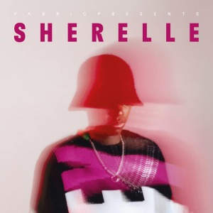 SHERELLE - Fabric Presents: SHERELLE (Gatefold 2LP+MP3)