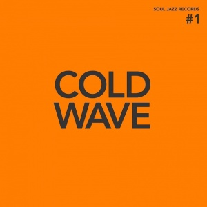SOUL JAZZ RECORDS PRESENTS - Cold Wave #1 (Ltd Orange Colored)