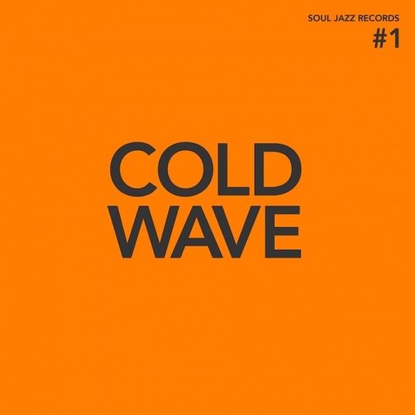 SOUL JAZZ RECORDS PRESENTS - Cold Wave #1 (Ltd Orange Colored)